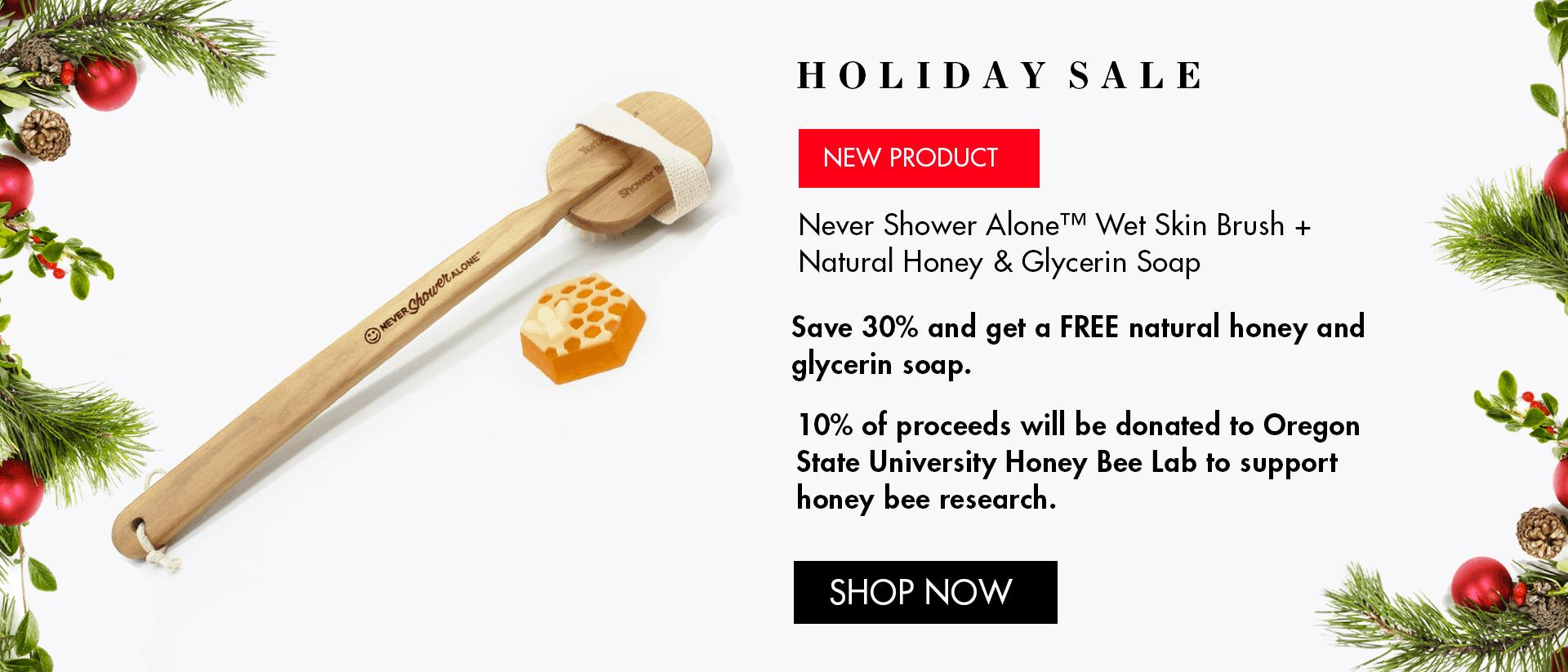 Never Shower Alone™ Wet Skin Brush + Natural Honey & Glycerin Soap